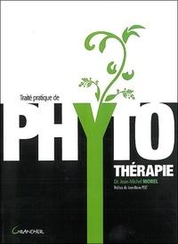 Jean-Michel Morel - Traité pratique de phytothérapie - Remèdes d'hier pour médecine de demain.