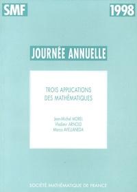 Jean-Michel Morel et Vladimir Arnold - Trois applications des mathématiques.