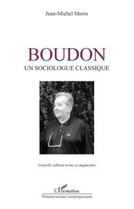 Jean-Michel Morin - Boudon - Un sociologue classique.