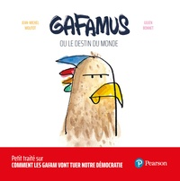 Jean-Michel Moutot et Julien Bonnet - Gafamus ou le destin du monde.