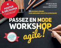 Jean-Michel Moutot et David Autissier - Passez en mode workshop agile ! - 50 nouveaux ateliers pour améliorer l'agilité de votre équipe + poster à découper.