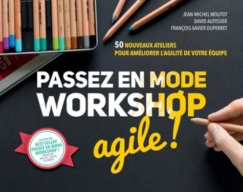 Passez en mode workshop agile ! - 9782326054981 - 26,99 €