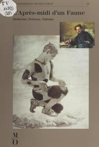 Jean-Michel Nectoux - L'après-midi d'un faune : Mallarmé, Debussy, Nijinsky - Exposition Musée d'Orsay, Paris 14 février-21 mai 1989.
