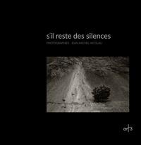 Jean-michel Nicolau - s'il reste des silences.