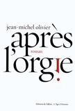 Jean-Michel Olivier - Après l'orgie.