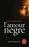 Jean-Michel Olivier - L'amour nègre.