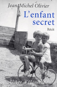 Jean-Michel Olivier - L'enfant secret.
