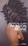 Jean-Michel Olivier - Passion noire.