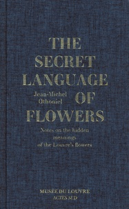 Jean-Michel Othoniel - The Secret Language of Flowers - Notes on the hidden meanings of the Louvre's flowers.