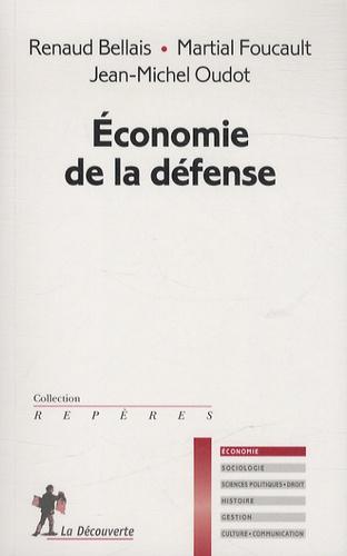 Jean-Michel Oudot et Martial Foucault - Economie de la défense.