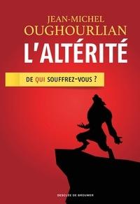 Jean-Michel Oughourlian - L'altérité.