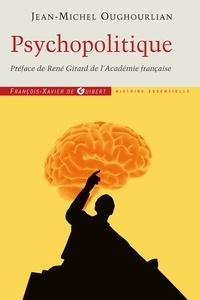 Jean-Michel Oughourlian - Psychopolitique - Entretiens avec Trevor Cribben Merrill.