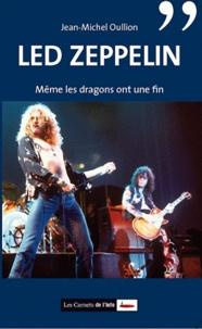 Jean-Michel Oullion - Led Zeppelin - Même les dragons ont une fin.