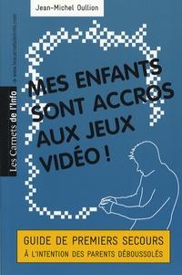 Jean-Michel Oullion - Mes enfants sont accros aux jeux vidéo !.