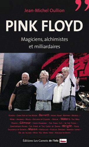 Pink Floyd. Magiciens, alchimistes et milliardaires