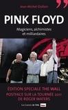 Jean-Michel Oullion - Pink Floyd - Magiciens, alchimistes et milliardaires.