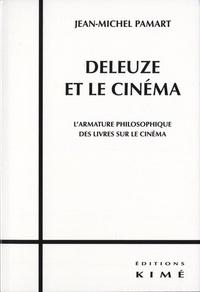 Jean-Michel Pamart - Deleuze et le cinéma - L'armature philosophique des livres sur le cinéma.