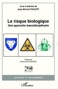 Jean-Michel Panoff - Le risque biologique - Une approche transdisciplinaire.