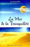 Jean-Michel Paris - LA MER DE LA TRANQUILLITE.