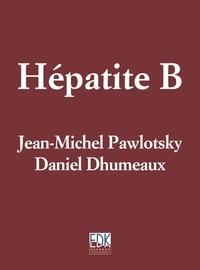 Jean-Michel Pawlotsky et Daniel Dhumeaux - Hépatite B.