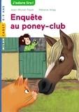 Jean-Michel Payet et Mélanie Allag - Les enquêtes de Scarlett et Watson Tome 6 : Enquête au poney-club.