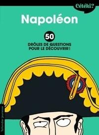 Jean-Michel Payet et Adrienne Barman - Napoléon - 50 drôles de questions pour le découvrir.