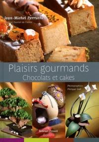 Jean-Michel Perruchon - Plaisirs gourmands - Chocolats et cakes.