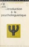 Jean-Michel Peterfalvi et Paul Fraisse - Introduction à la psycholinguistique.