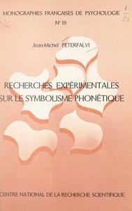Jean-Michel Peterfalvi - Recherches expérimentales sur le symbolisme phonétique.