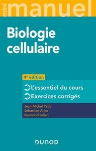 Jean-Michel Petit et Sébastien Arico - Mini manuel Biologie cellulaire - L'essentiel du cours - Exercices corrigés.