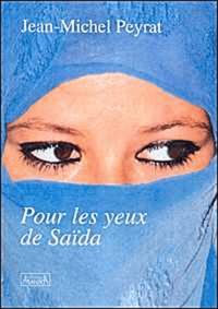 Jean-Michel Peyrat - Pour les yeux de Saïda.