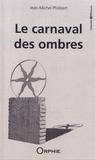 Jean-Michel Philibert - Le carnaval des ombres.