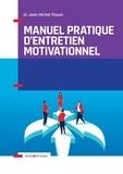 Jean-Michel Piquet - Manuel pratique d'entretien motivationnel.