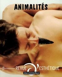 Françoise Armengaud et Pascale Dubus - Revue d'esthétique N° 40 : Animalités.