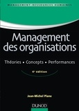 Jean-Michel Plane - Management des organisations - Théorie - Concepts - Performances.