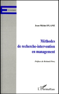 Jean-Michel Plane - Méthodes de recherche-intervention en management.