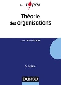 Jean-Michel Plane - Théorie des organisations - 5e éd..