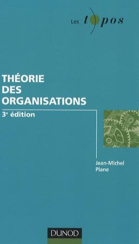 Jean-Michel Plane - Théorie des organisations.