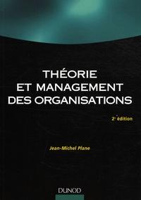 Jean-Michel Plane - Théorie et management des organisations.