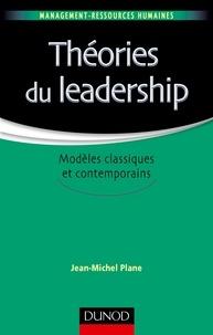 Jean-Michel Plane - Théories du leadership - Modèles classiques et contemporains.
