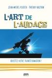 Jean-Michel Platier et Thierry Vautrin - L'art de l'audace - Boostez votre transformation !.