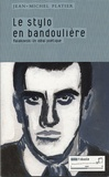 Jean-Michel Platier - Le stylo en bandoulière - Maïakovski un idéal poétique.