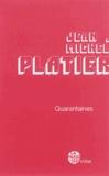 Jean-Michel Platier - Quarantaines.