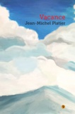 Jean-Michel Platier - Vacance.