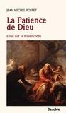 Jean-Michel Poffet - La Patience de Dieu - Essai sur la miséricorde.