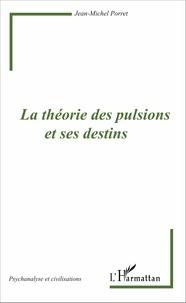 Jean-Michel Porret - La théorie des pulsions et ses destins.