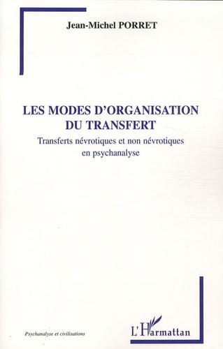 Jean-Michel Porret - Les modes d'organisation du transfert - Transferts névrotiques et non névrotiques en psychanalyse.