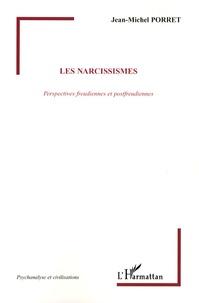 Jean-Michel Porret - Les narcissismes - Perspectives freudiennes et postfreudiennes.