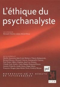 Jean-Michel Porte et Bernard Chervet - L'éthique du psychanalyste.