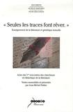 Jean-Michel Pottier - Seules les traces font rêver - Enseignement de la littérature et génétique textuelle, Actes des 5e rencontres des chercheurs en didactique de la littérature.